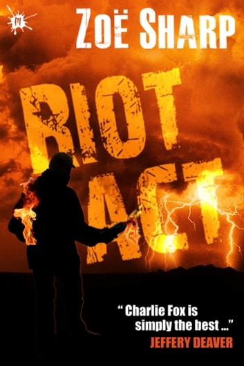 Riot Act: Charlie Fox book two ebook by Zoe Sharp
