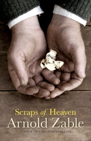 Scraps of Heaven ebook by Arnold Zable