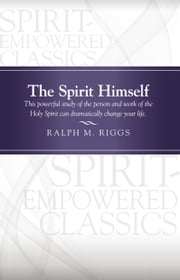 The Spirit Himself ebook by Ralph M. Riggs