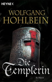 Die Templerin - Templerin 1 ebook by Wolfgang Hohlbein
