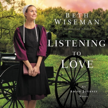 Listening to Love audiobook by Beth Wiseman