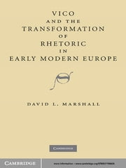 Vico and the Transformation of Rhetoric in Early Modern Europe ebook by David L. Marshall