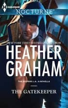 The Gatekeeper (Mills & Boon Nocturne) (The Keepers: L.A., Book 1) ebook by Heather Graham