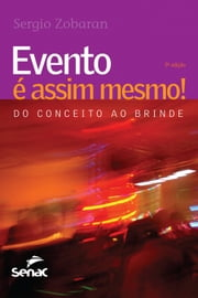 Evento é assim mesmo! ebook by Kobo.Web.Store.Products.Fields.ContributorFieldViewModel