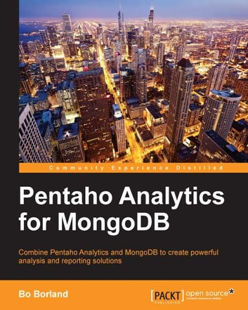 Pentaho Analytics for MongoDB ebook by Bo Borland