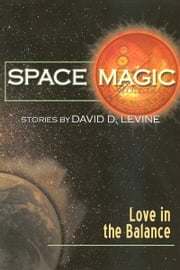 Love in the Balance ebook by David D. Levine