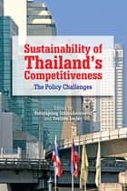 Sustainability of Thailand's Competitiveness: The Policy Challenges ebook by Patarapong Intarakumnerd,Yveline Lecler
