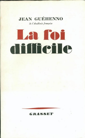La foi difficile ebook by Jean Guéhenno