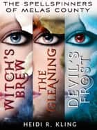 The Spellspinners of Melas County, Books 1-3 ebook by Heidi R. Kling