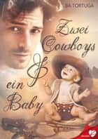 Zwei Cowboys und ein Baby ebook by BA Tortuga, Bettina Spallek