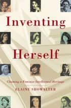 Inventing Herself ebook by Elaine Showalter