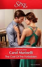 The Cost Of The Forbidden ebook by Carol Marinelli