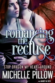 Romancing the Recluse ebook by Michelle M. Pillow, Mandy M. Roth