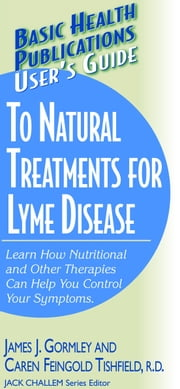 User's Guide to Lyme Disease ebook by James Gormley,Caron Feingold Tishfield
