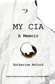 MY CIA: A Memoir ebook by Katherine McCord