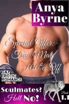 Special Offer: True Mate 100 % Off - Soulmates? Hell No!, #2 ebook by Anya Byrne