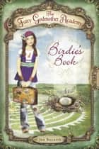 The Fairy Godmother Academy #1: Birdie's Book ebook by Jan Bozarth, Andrea Burden