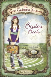 The Fairy Godmother Academy #1: Birdie's Book ebook by Jan Bozarth,Andrea Burden