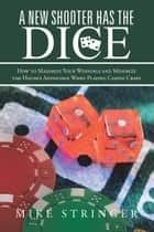 A New Shooter Has the Dice ebook by Mike Stringer