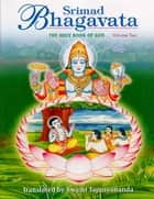 Srimad Bhagavata – Vol 2 ebook by Swami Tapasyananda