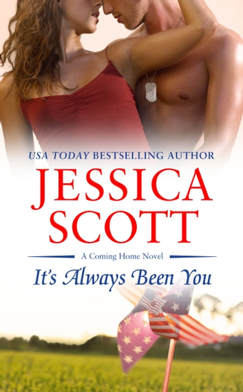 Its Always Been You Ebook By Jessica Scott 9781455553785