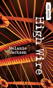 High Wire ebook by Melanie Jackson