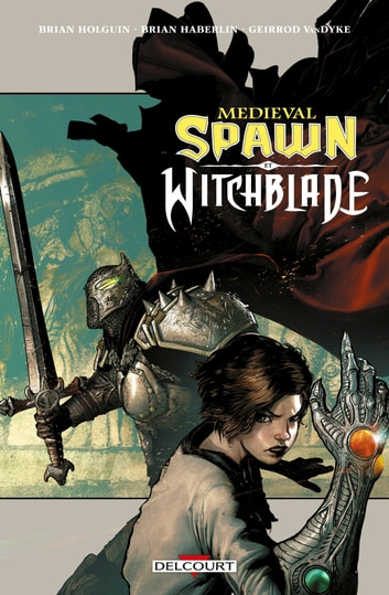 Medieval Spawn / Witchblade eBook by Brian Holguin,Brian Haberlin,Brian Haberlin