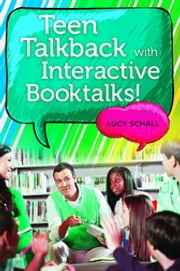 Teen Talkback with Interactive Booktalks! ebook by Lucy Schall