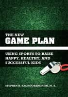 The New Game Plan ebook by Stephen Raghoobarsingh
