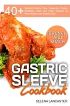 Gastric Sleeve Cookbook: Brunch and Snack - Effortless Bariatric Cooking, #5 ebook by