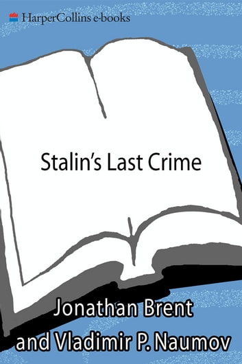 Stalin's Last Crime - The Plot Against the Jewish Doctors, 1948-1953 ebook by Jonathan Brent,Vladimir Naumov