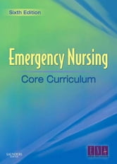 Emergency Nursing Core Curriculum ebook by ENA