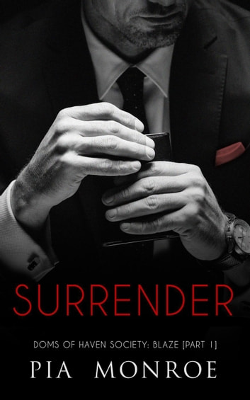 Surrender - Doms of Haven Society ebook by Pia Monroe