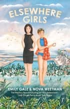 Elsewhere Girls ebook by Emily Gale, Nova Weetman