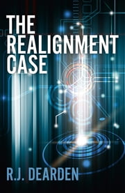 The Realignment Case ebook by R. J. Dearden