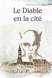 Le diable en la cité ebook by Gérard Demarcq-Morin