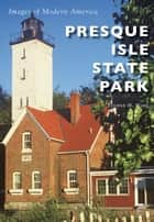 Presque Isle State Park ebook by Eugene H. Ware