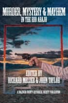 Murder, Mystery & Mayheim in the Rio Abajo ebook by Richard Melzer, John Taylor
