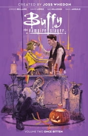 Buffy the Vampire Slayer Vol. 2 ebook by Jordie Bellaire, David Lopez, Joss Whedon,...