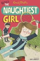 The Naughtiest Girl: Here's The Naughtiest Girl - Book 4 ebook by Enid Blyton