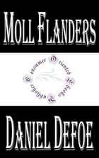 Moll Flanders (Annotated) ebook by Daniel Defoe