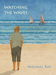 Watching the Waves ebook by Michael Ray