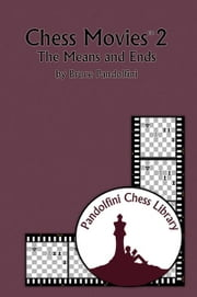 Chess Movies 2 The Means and Ends ebook by Bruce Pandolfini