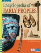 iOpener: Encyclopedia of Early Peoples ebook by Richard C. Lawrence