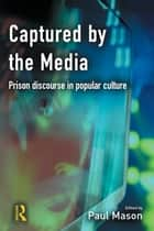 Captured by the Media ebook by Paul Mason