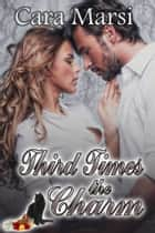 Third Time's the Charm ebook by Cara Marsi