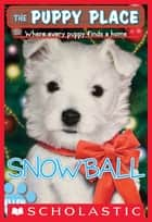 The Puppy Place #2: Snowball ebook by