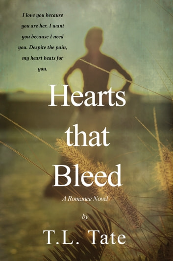 Hearts that Bleed ebook by T.L. Tate