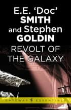 Revolt of the Galaxy - Family d'Alembert Book 10 ebook by E.E. 'Doc' Smith, Stephen Goldin