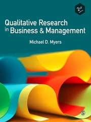 Qualitative Research in Business and Management ebook by Professor Michael David Myers